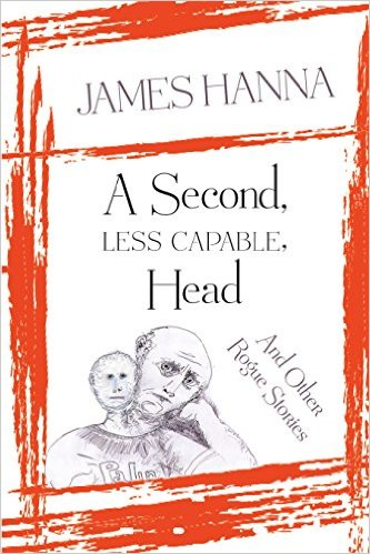 A Second Less Capable Head: And Other Rogue Stories