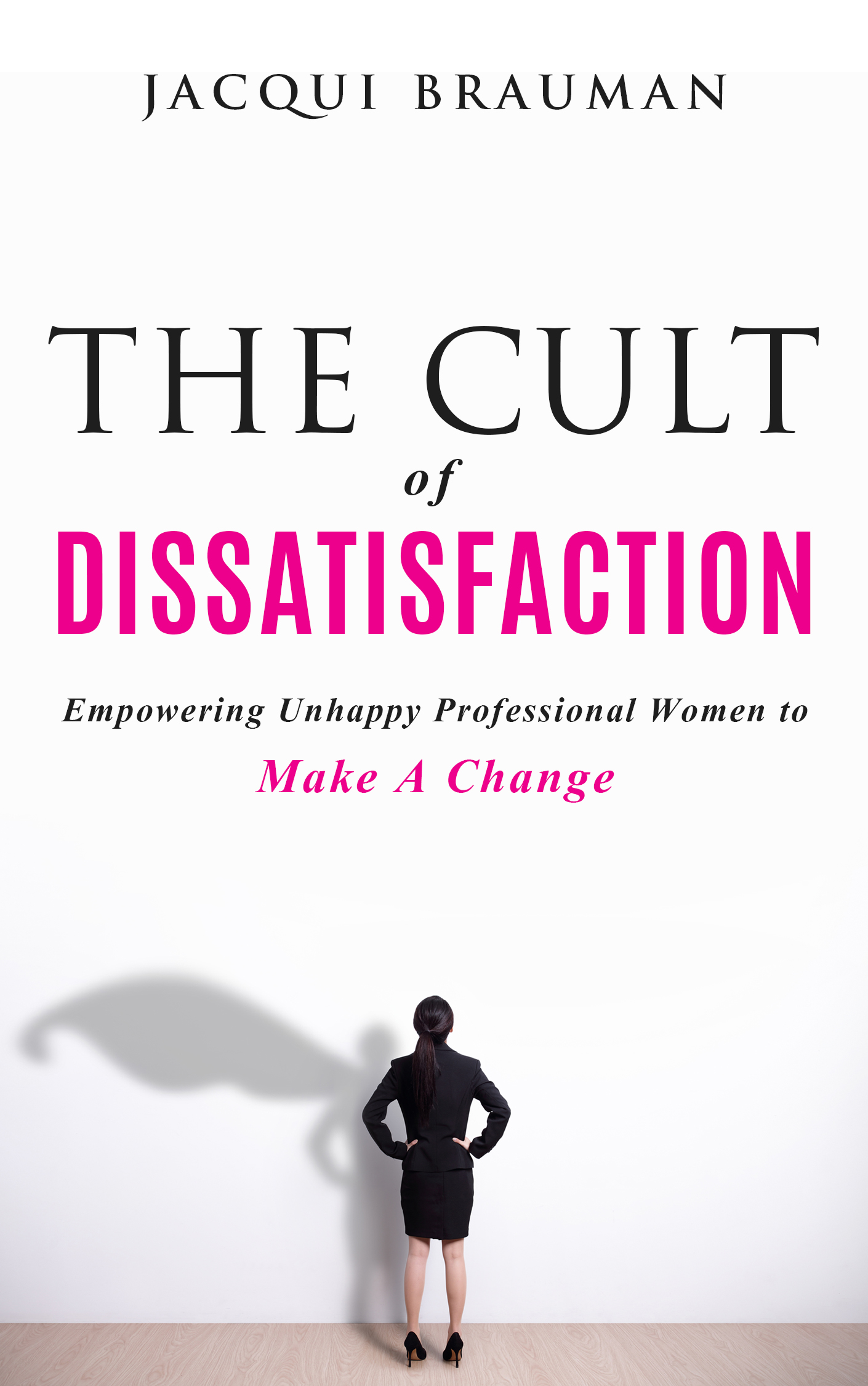 The Cult of Dissatisfaction