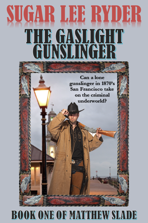 The Gaslight Gunslinger: Book One of Matthew Slade