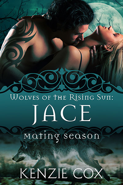 Jace: Wolves of the Rising Sun, Book One